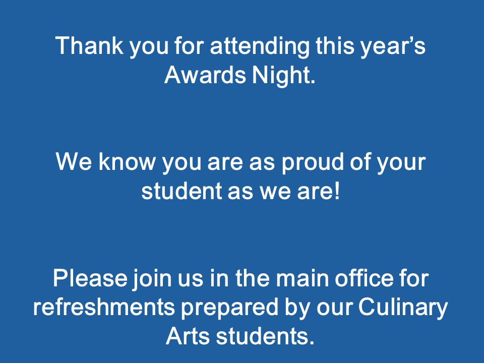 Thank you for attending this year's Awards Night.