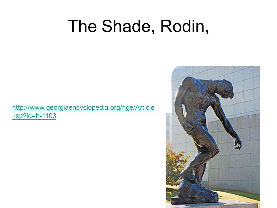 The Shade, Rodin, http://www.georgiaencyclopedia.org/nge/Article.jsp id=h-1103