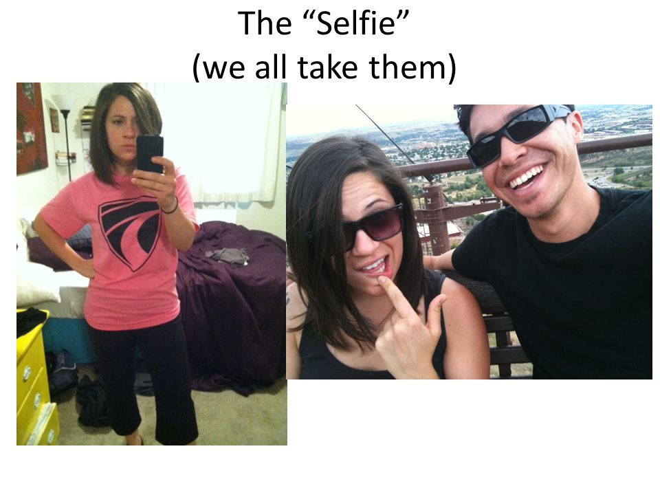 The Selfie (we all take them)
