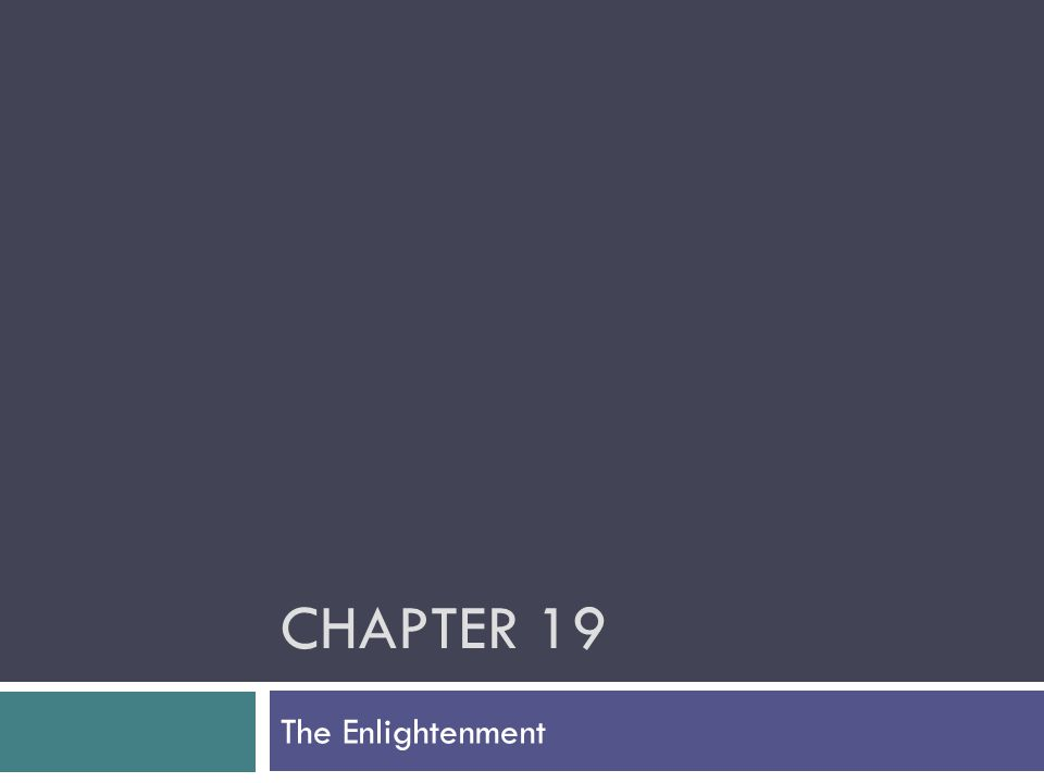 CHAPTER 19 The Enlightenment