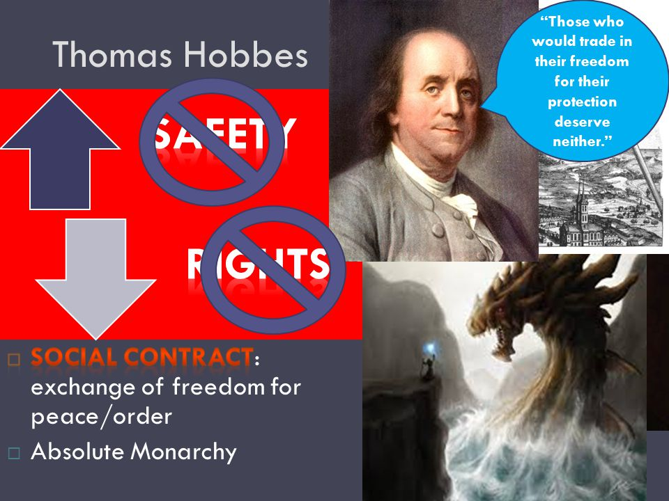 Thomas Hobbes Those who would trade in their freedom for their protection deserve neither.