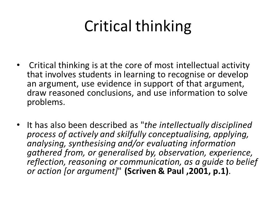 Differences between thinking Critical thinking differs from analytic, reflective and design thinking in that: Critical Thinking is the intellectually disciplined process of actively and skilfully conceptualizing, applying, analysing, and evaluating information gathered from observation, experience, reasoning, or communication, as a guide to belief and action.