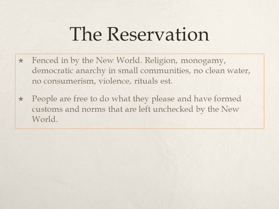The Reservation  Fenced in by the New World.