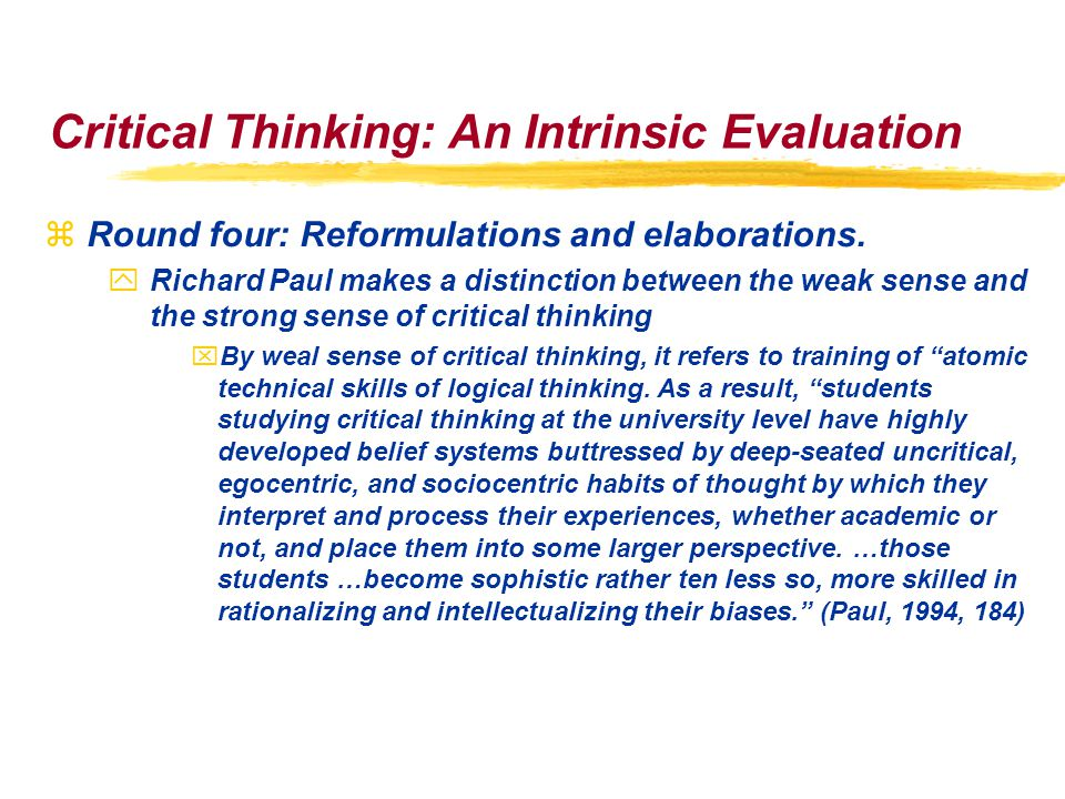 Critical Thinking: An Intrinsic Evaluation zRound four: Reformulations and elaborations.