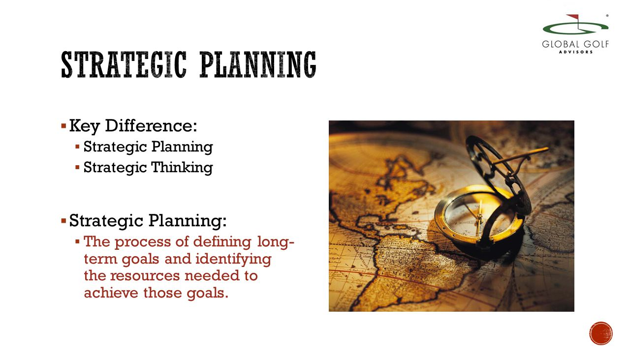  Thinking precedes planning. Strategic planning is an event.