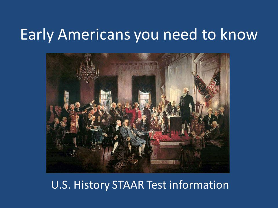 Early Americans you need to know U.S. History STAAR Test information