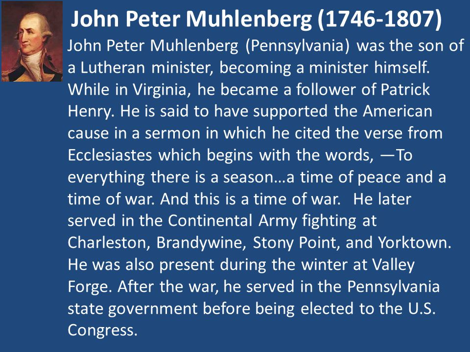 John Peter Muhlenberg (1746-1807) John Peter Muhlenberg (Pennsylvania) was the son of a Lutheran minister, becoming a minister himself.