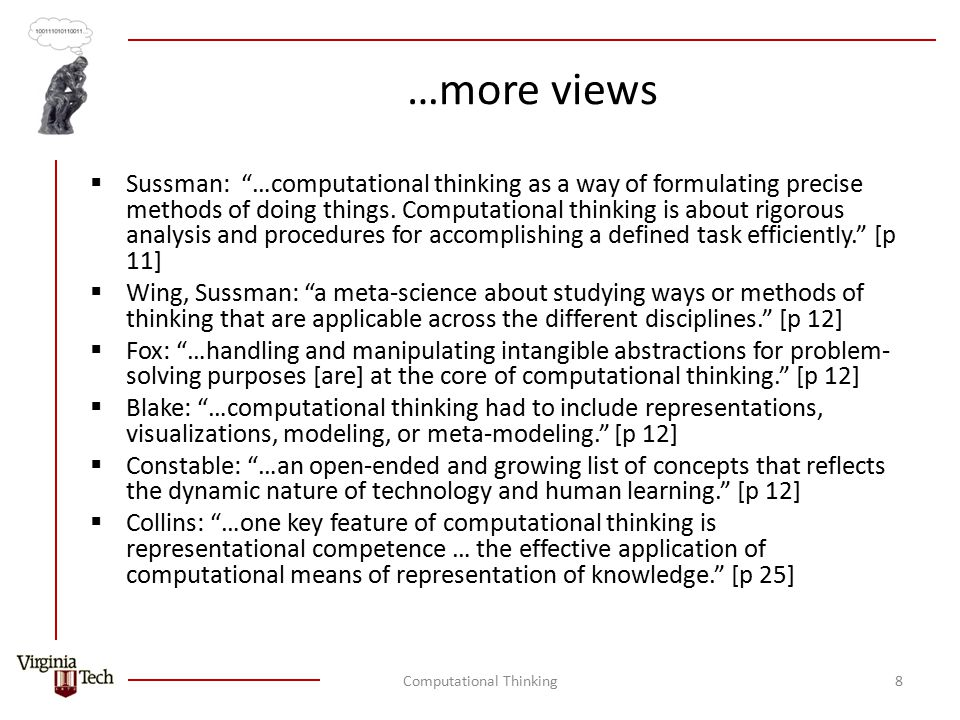…more views  Sussman: …computational thinking as a way of formulating precise methods of doing things.