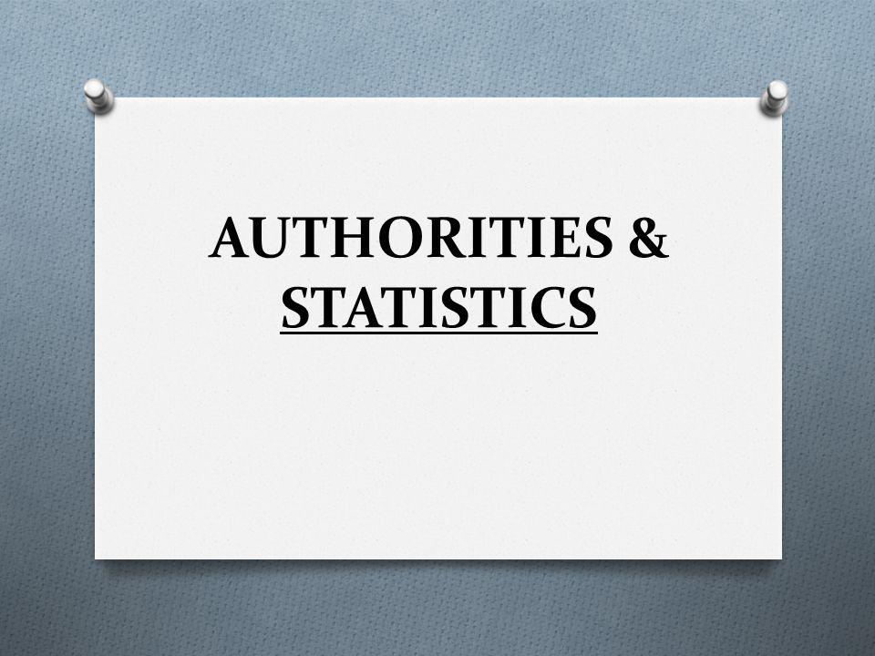 AUTHORITIES & STATISTICS