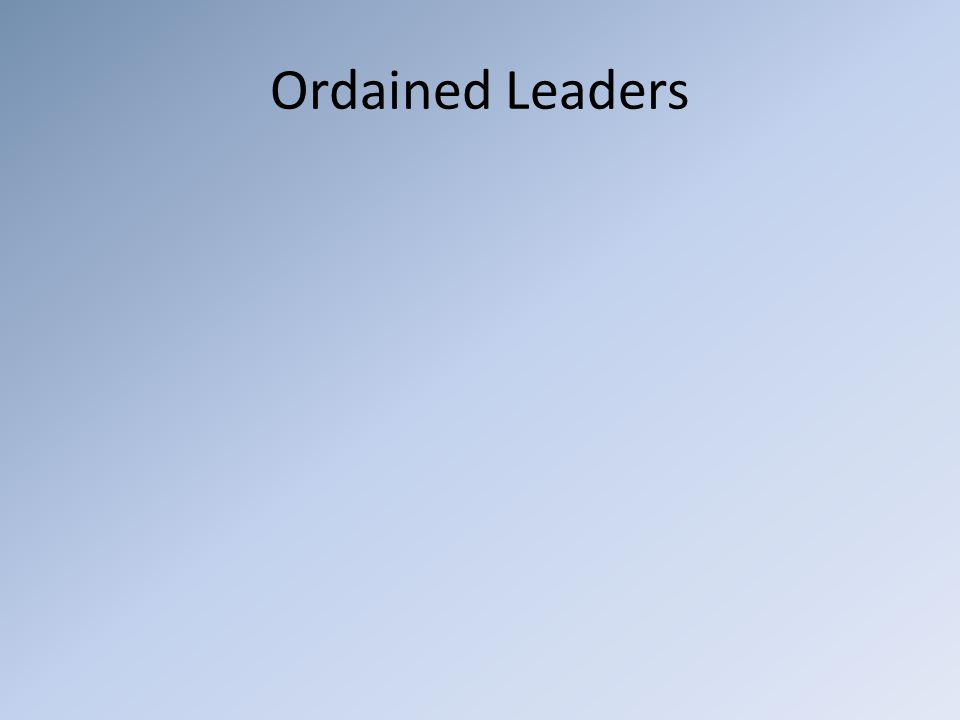 Ordained Leaders