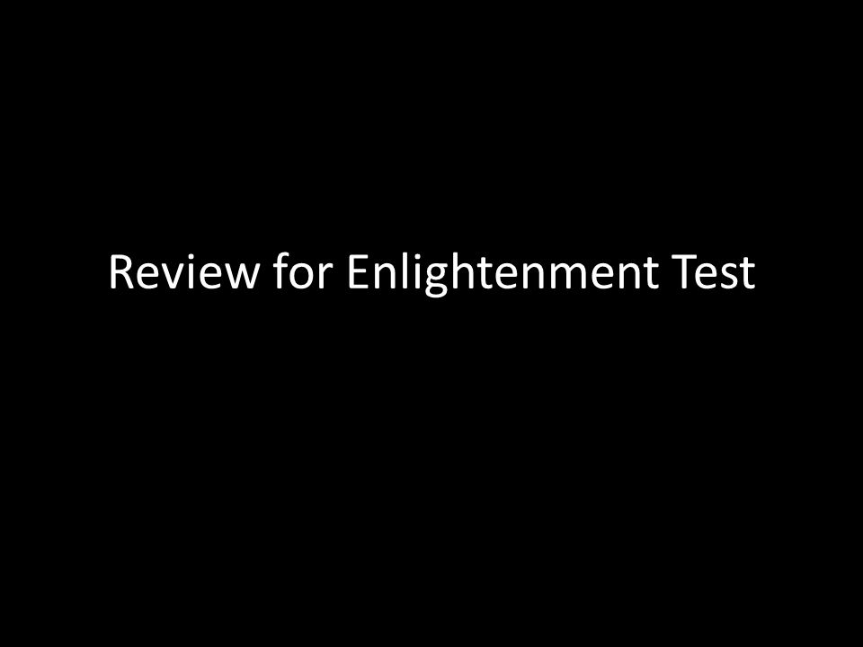 Review for Enlightenment Test