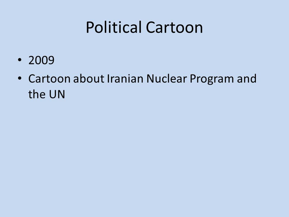 Political Cartoon 2009 Cartoon about Iranian Nuclear Program and the UN