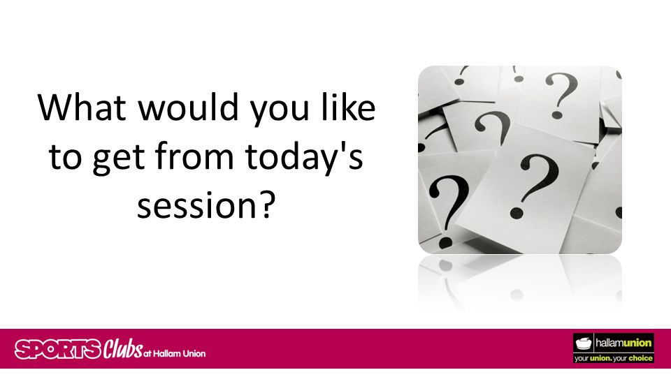 What would you like to get from today s session