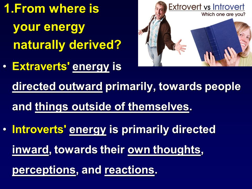 1.From where is your energy naturally derived.