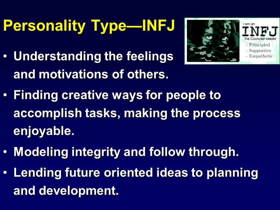 Personality Type—INFJ Understanding the feelings and motivations of others.Understanding the feelings and motivations of others.