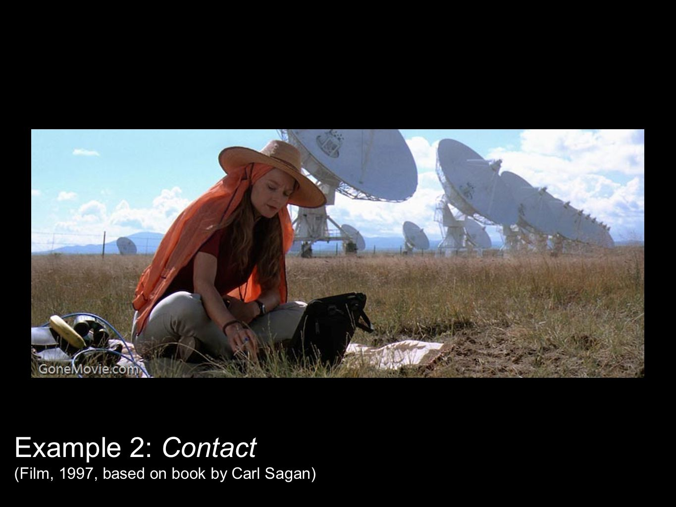 Example 2: Contact (Film, 1997, based on book by Carl Sagan)
