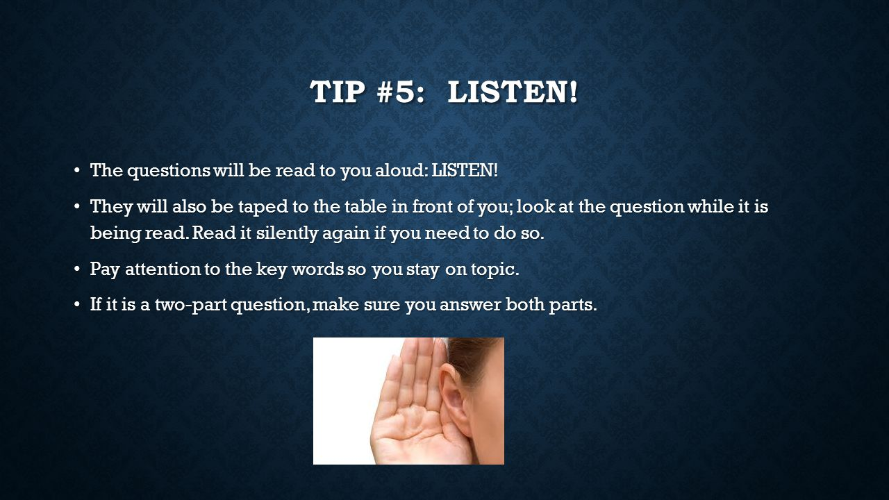 TIP #6: ANSWER WHAT'S ASKED.Stay on topic.
