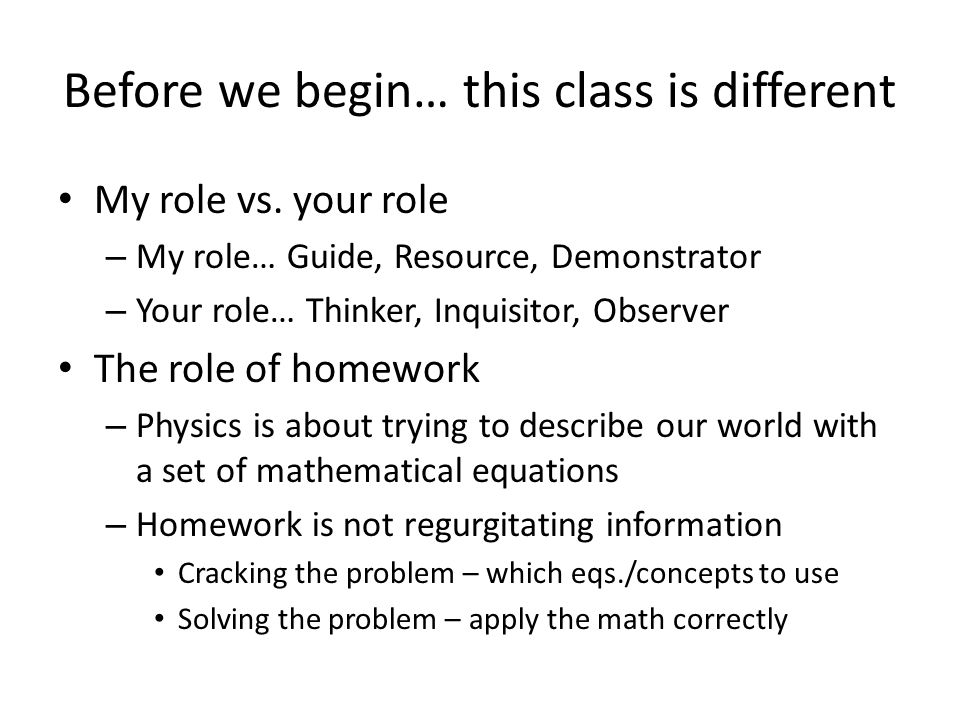 Before we begin… this class is different My role vs.
