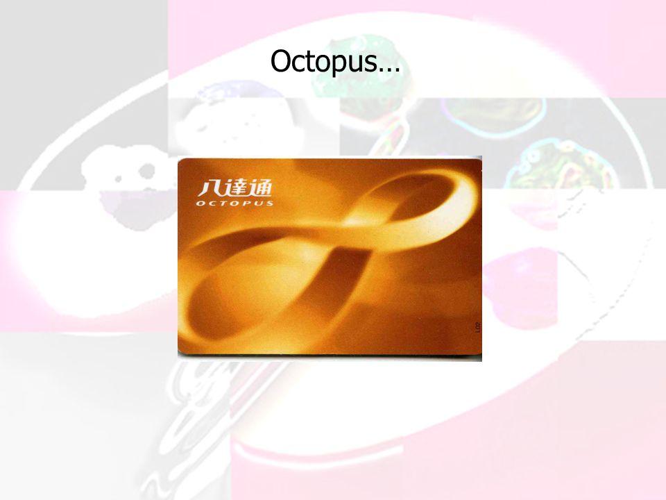 Octopus…