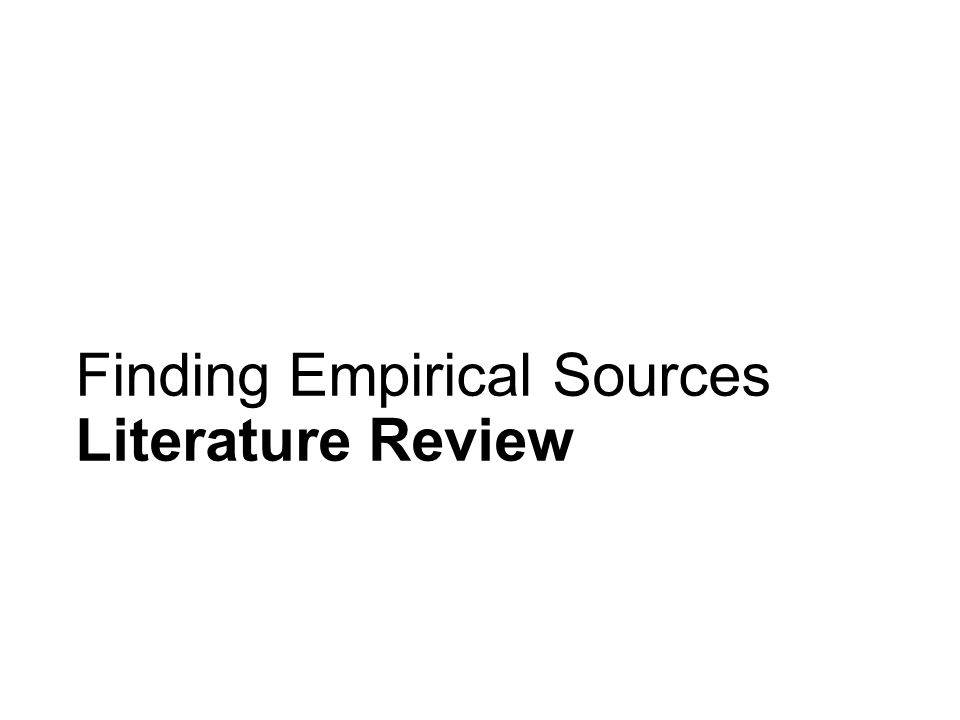 Finding Empirical Sources Literature Review
