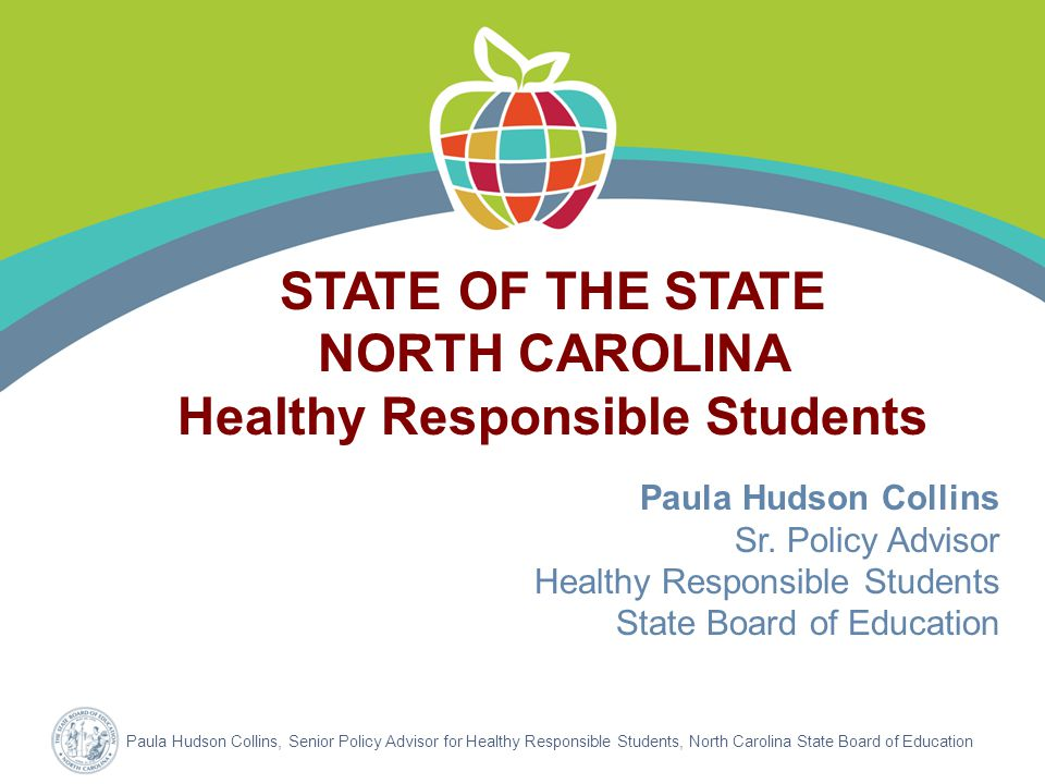Paula Hudson Collins, Senior Policy Advisor for Healthy Responsible Students, North Carolina State Board of Education Paula Hudson Collins Sr.