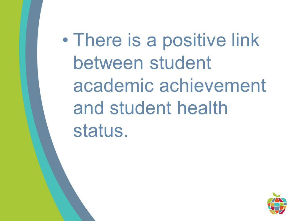 There is a positive link between student academic achievement and student health status.