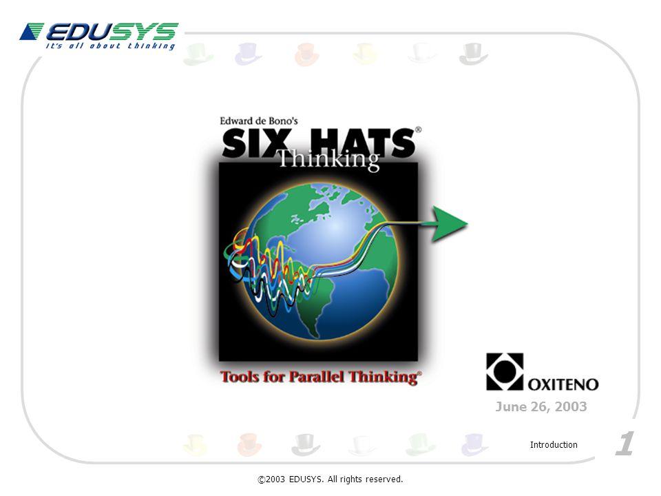 22 thinking about thinking blue hat organizing facilitating process control ©2003 EDUSYS.