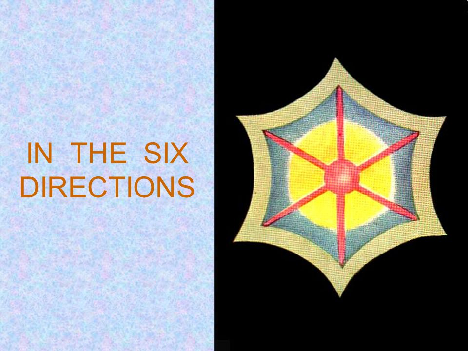 IN THE SIX DIRECTIONS