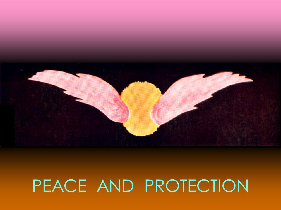 PEACE AND PROTECTION