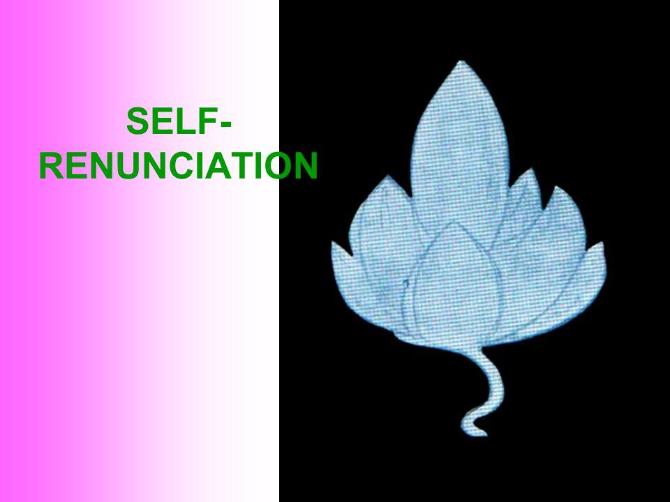 SELF- RENUNCIATION