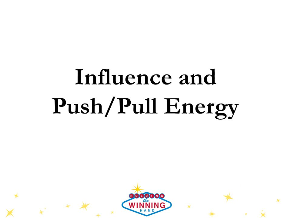 Influence and Push/Pull Energy