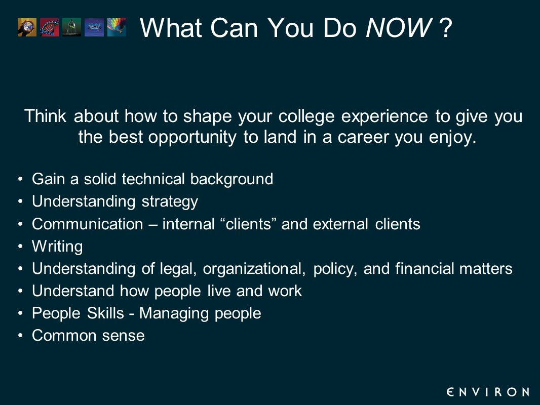 Think about how to shape your college experience to give you the best opportunity to land in a career you enjoy. Gain a solid technical background Und