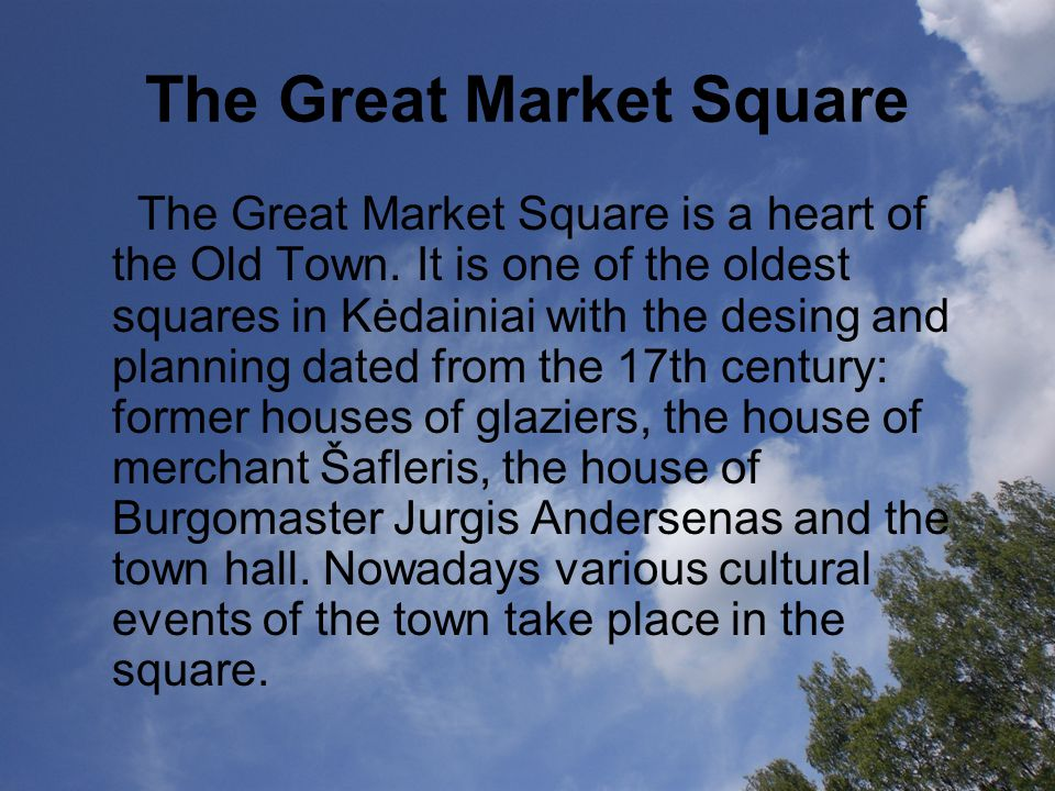 The Great Market Square The Great Market Square is a heart of the Old Town.