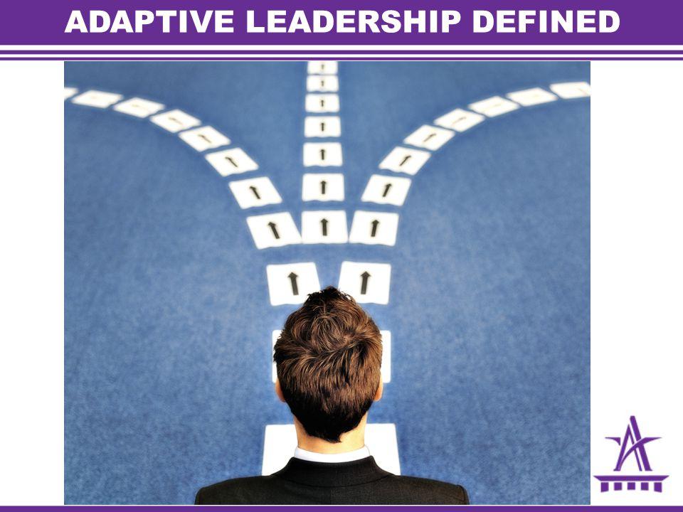 ADAPTIVE LEADERSHIP DEFINED