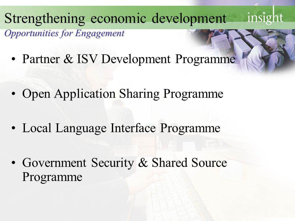 Opportunities for Engagement Strengthening economic development Opportunities for Engagement Partner & ISV Development Programme Open Application Shar