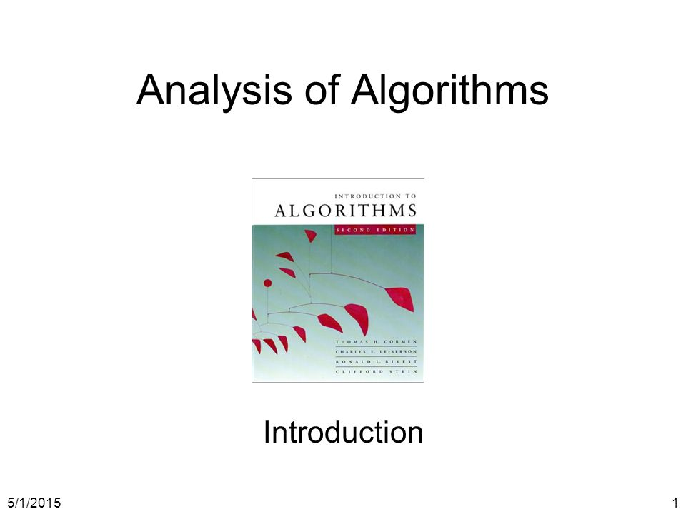 5/1/20151 Analysis of Algorithms Introduction