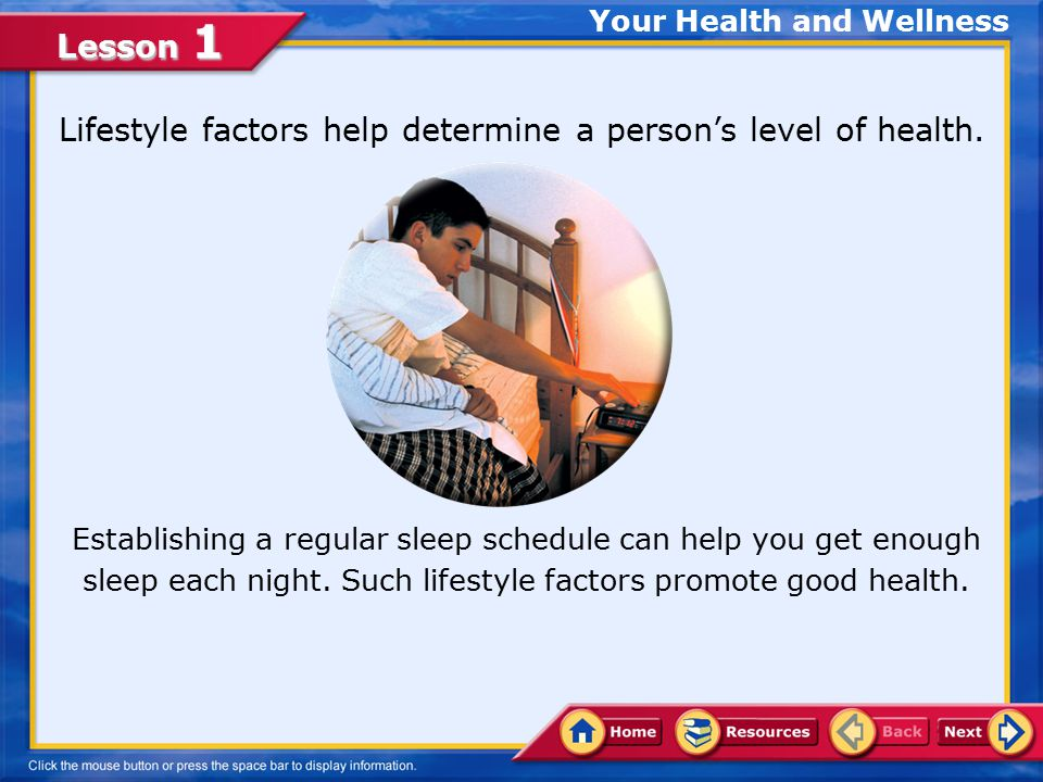Lesson 1 Lifestyle factors help determine a person's level of health.