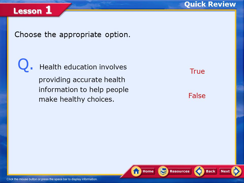 Lesson 1 A. 3. Health literacy Health literacy is a person's capacity to learn about and understand basic health information and services and use thes
