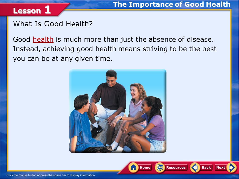 Lesson 1 In this lesson, you will learn to: Lesson Objectives Explain how the nation's health goals relate to individual, family, and community health