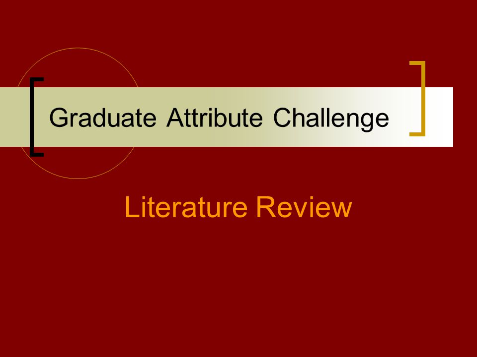 Graduate Attribute Challenge Literature Review