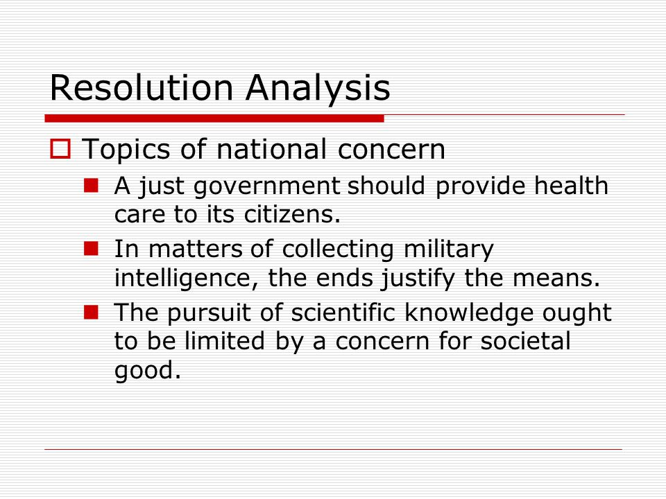 Resolution Analysis  Topics of national concern A just government should provide health care to its citizens.