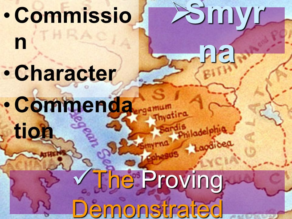 Commissio n Character Commenda tion  Smyr na The Proving Demonstrated The Proving Demonstrated