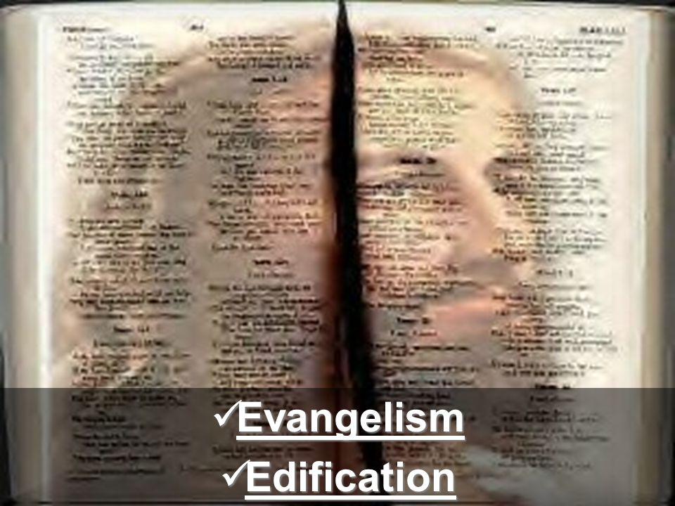 Evangelism Evangelism Edification Edification