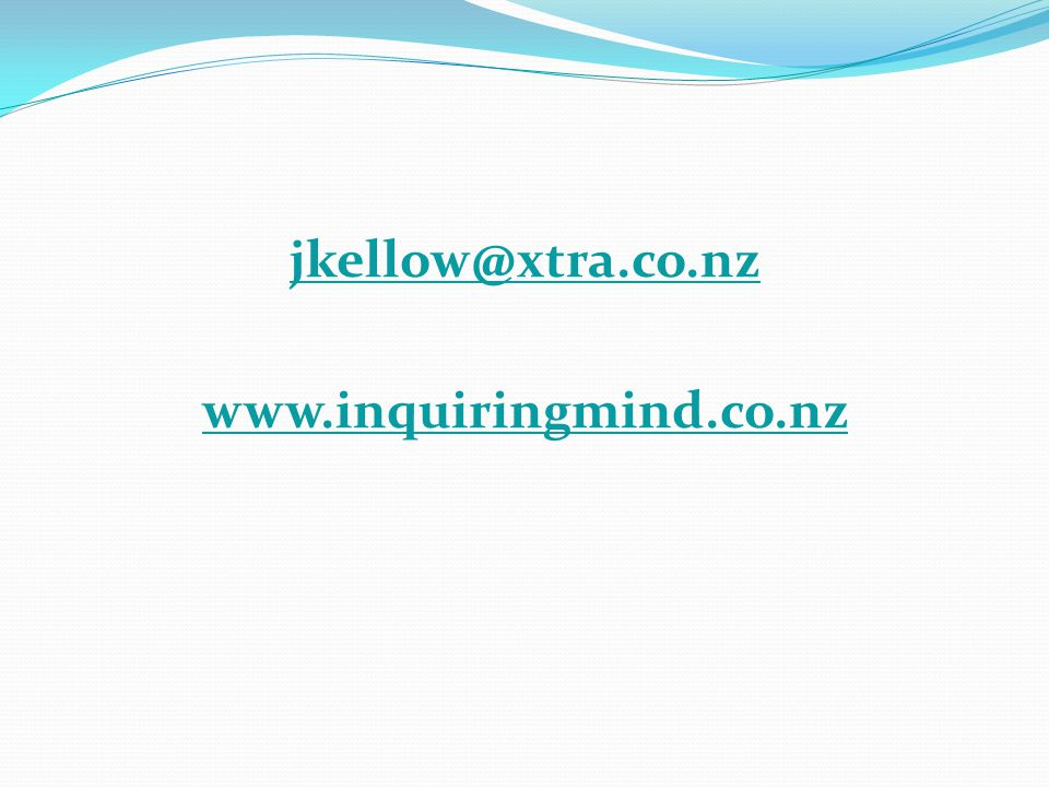 jkellow@xtra.co.nz www.inquiringmind.co.nz