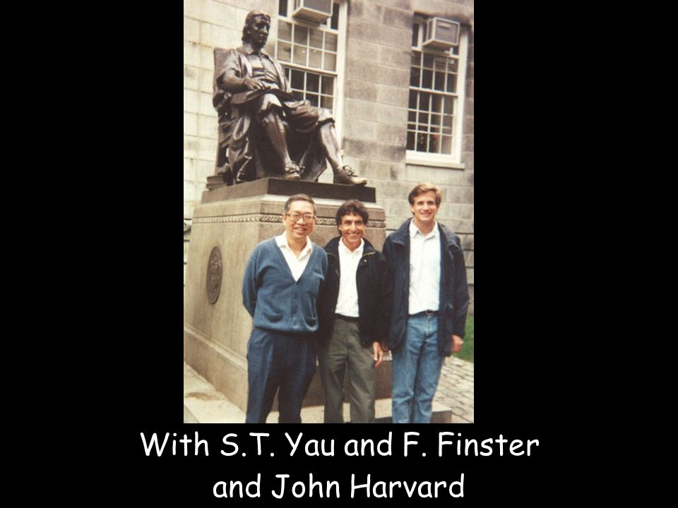 With S.T. Yau and F. Finster and John Harvard