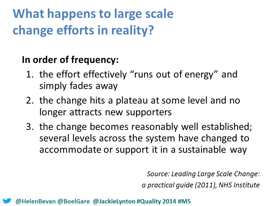 @HelenBevan @BoelGare @JackieLynton #Quality 2014 #M5 What happens to large scale change efforts in reality.