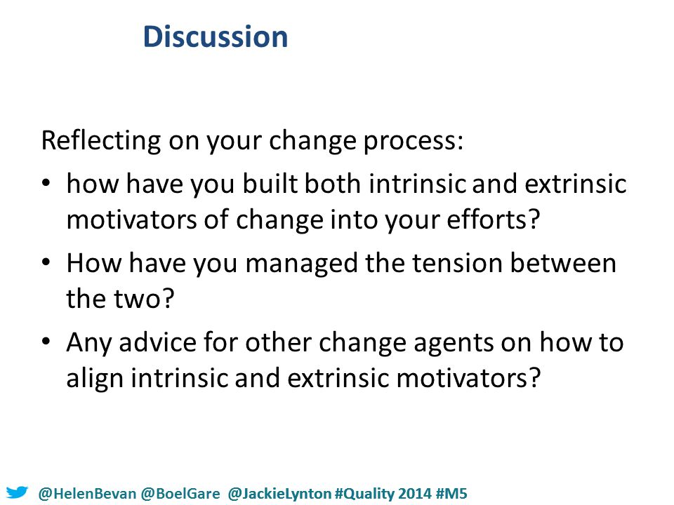 @HelenBevan @BoelGare @JackieLynton #Quality 2014 #M5 Discussion Reflecting on your change process: how have you built both intrinsic and extrinsic motivators of change into your efforts.