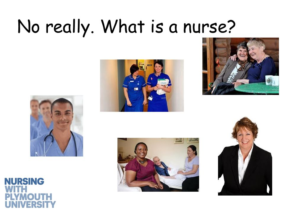 No really. What is a nurse?