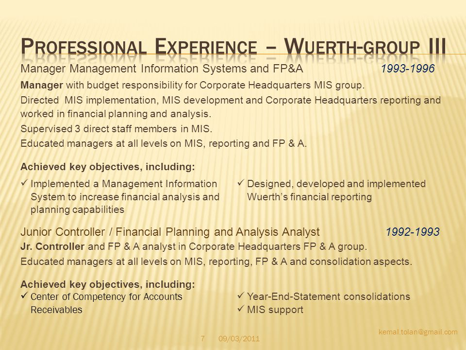 Manager Management Information Systems and FP&A 1993-1996 Manager with budget responsibility for Corporate Headquarters MIS group.