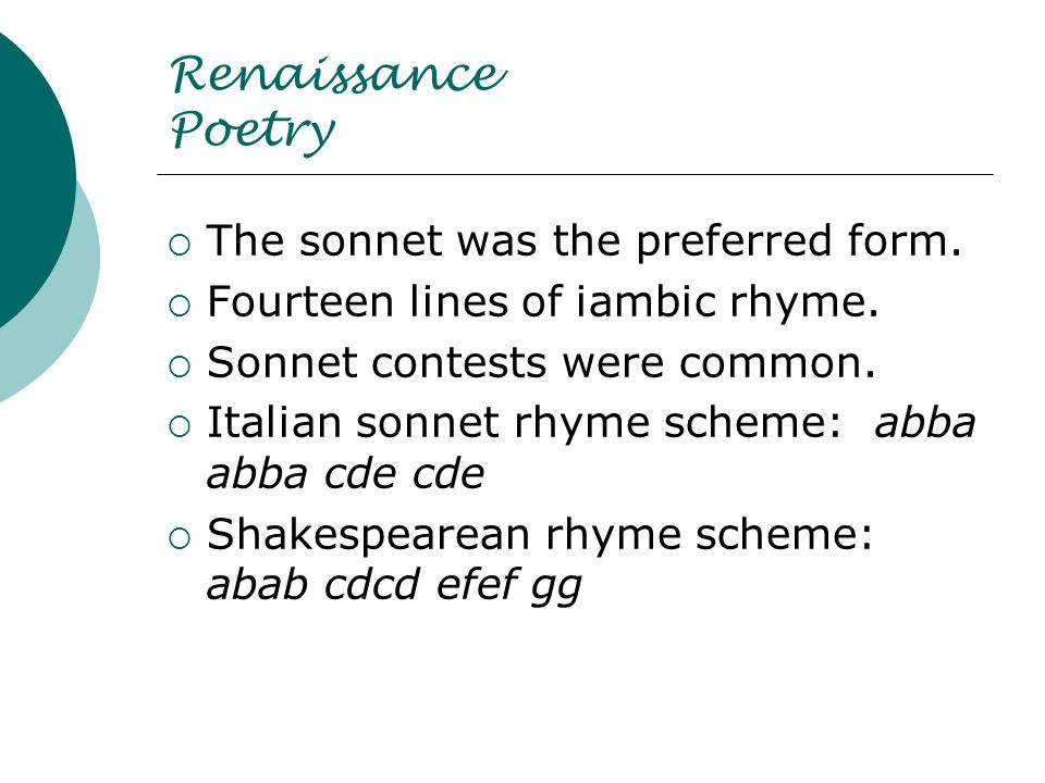 Renaissance Poetry  The sonnet was the preferred form.